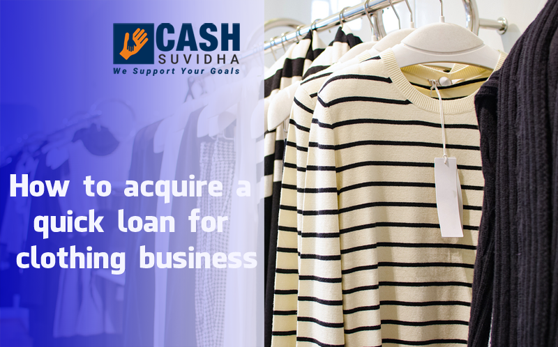 Quick Loan for Clothing Business