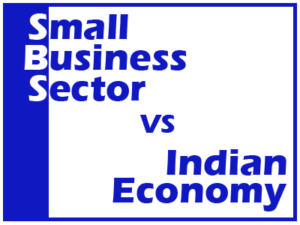 Indian economy and small business sector