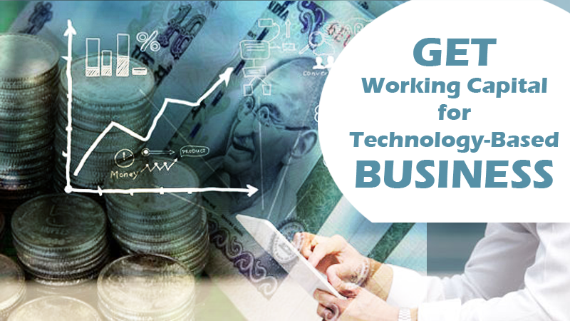 Get a working capital for a technology-based business