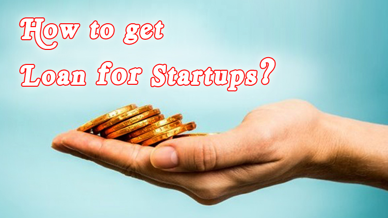 How get Loan for Startup