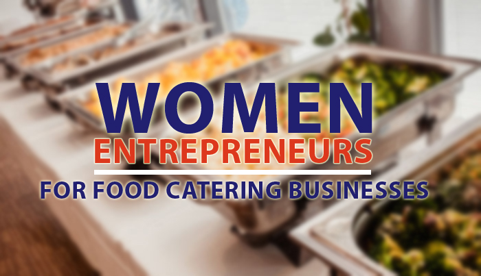 women entrepreneurs for food catering businesses