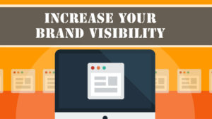 Increasing Your Brand Visibility