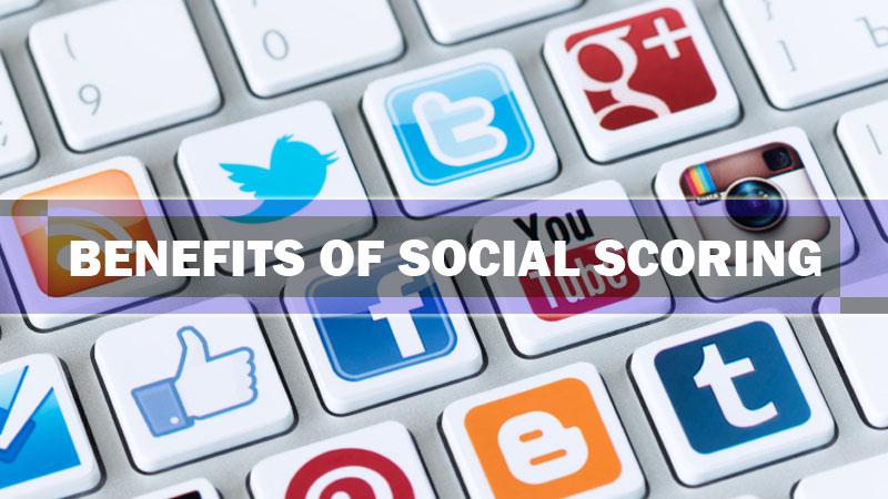 Benefits of social scoring