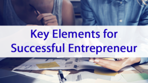 key elements of being a successful entrepreneur
