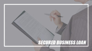 SECURE BUSINESS LOAN