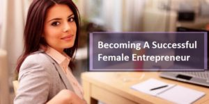 Becoming A Successful Female Entrepreneur