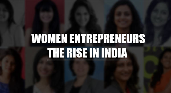Women Entrepreneurs Are In The Rise In India