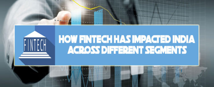 How Fintech has impacted India across different segments