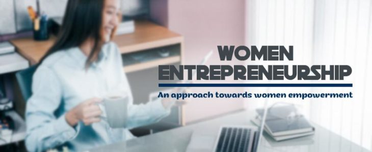 Women Entrepreneurship – An approach towards women empowerment